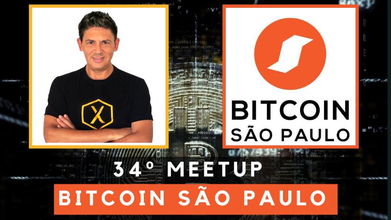 34º Meetup Bitcoin São Paulo: VISÃO EMPREENDEDORA NO MUNDO CRIPTO