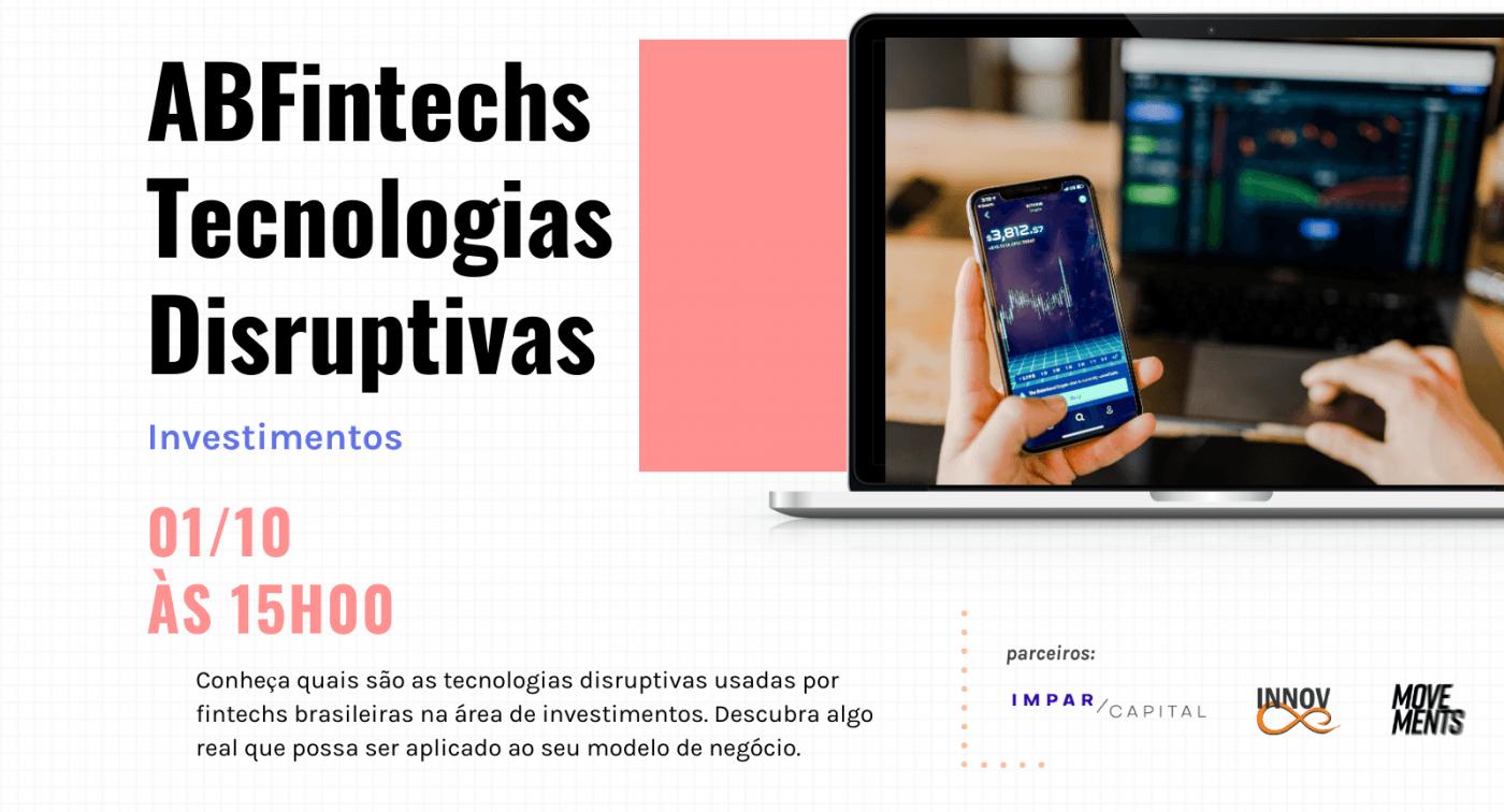 ABFintechs Tecnologias Disruptivas | Investimentos