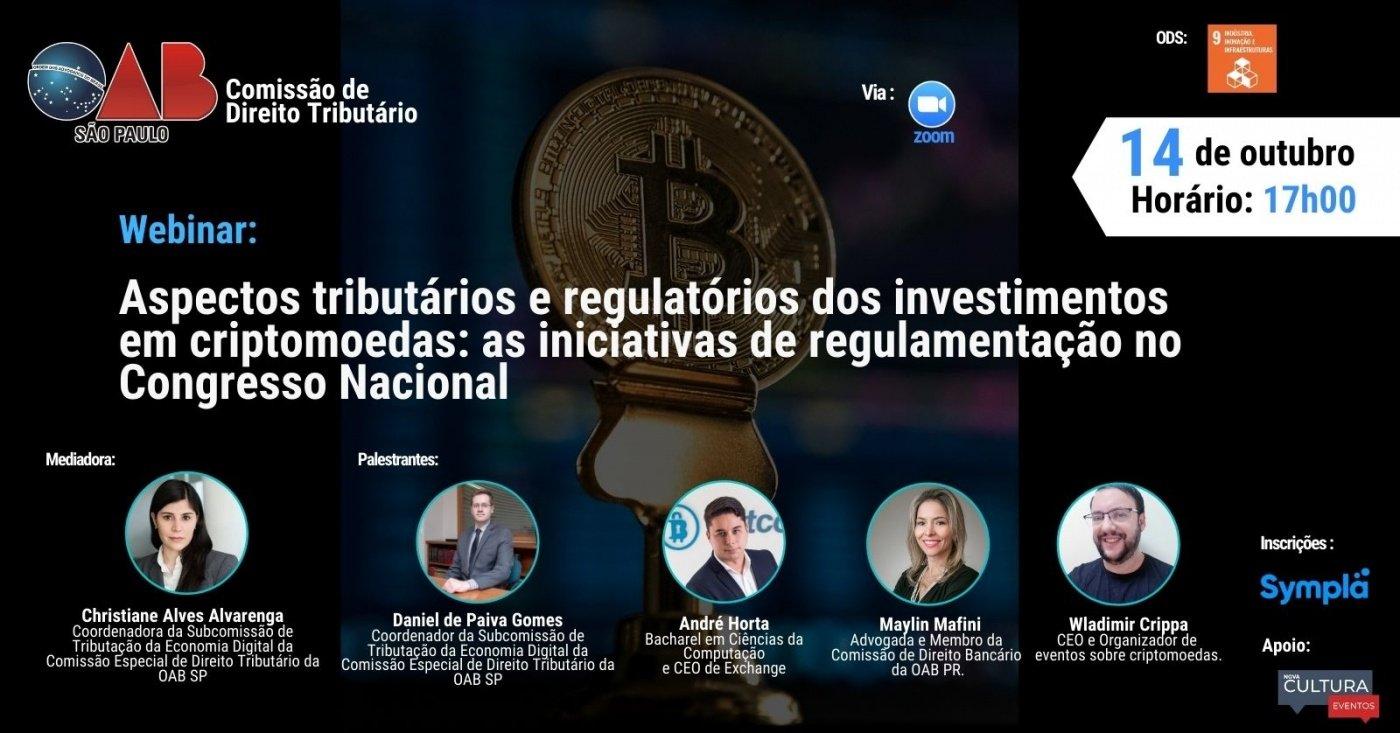 OAB SP. Webinar - Aspectos tributários e regulatórios dos investimentos em criptomoedas