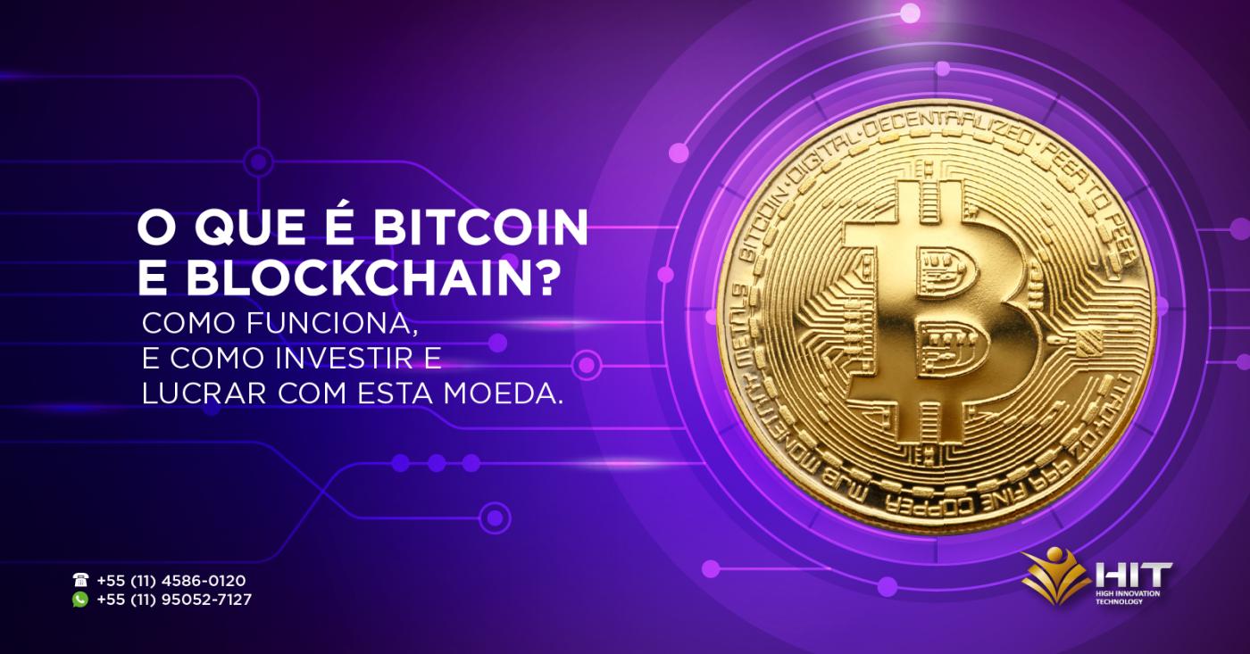 O que é Bitcoin e Blockchain? Como funciona? Como investir? - Saiba como lucrar com essa moeda.