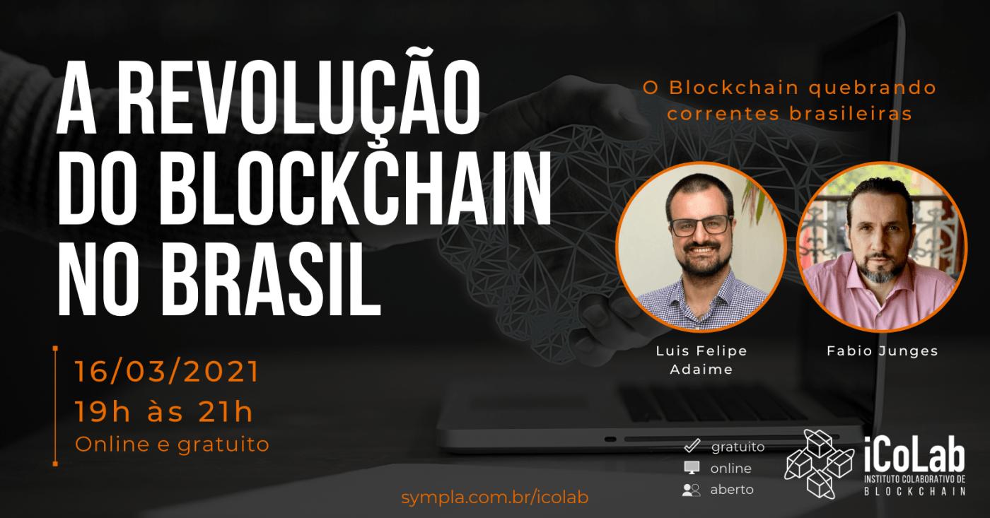 A revolução do Blockchain no Brasil: O Blockchain quebrando correntes brasileiras