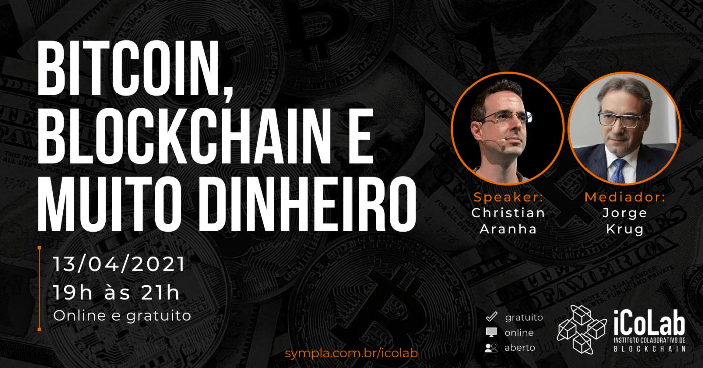 Bitcoin. Blockchain e Muito Dinheiro - Evento ICoLab online e Gratuito