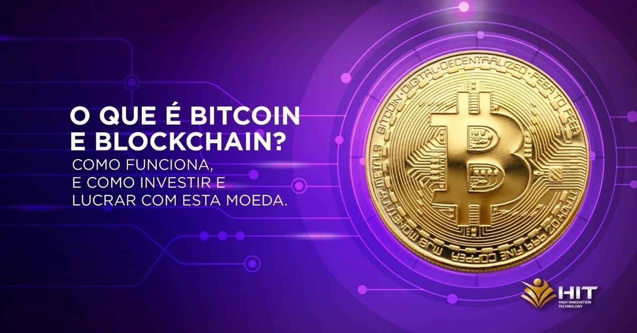 O que é Bitcoin e Blockchain? Como funciona? Como investir? - Saiba como usar essa moeda.